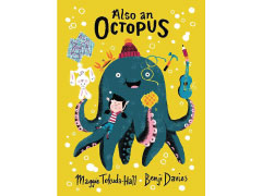 "Get Your Copy of ""Also An Octopus"" by Maggie Tokuda-Hall"